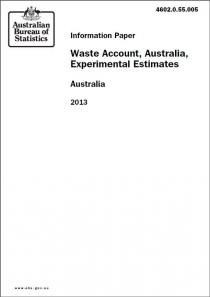 Waste Account, Australia, Experimental Estimates, 2013