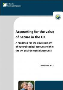 Accounting for the Value of Nature in the UK: A roadmap for the development of natural capital accounts within the UK Environmental Accounts