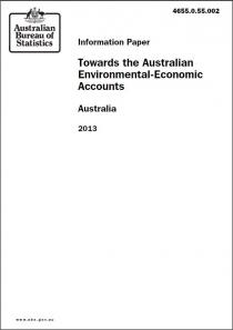 Information Paper: Towards the Australian Environmental-Economic Accounts