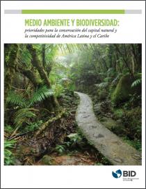 Medio Ambiente y Bioversidad: prioridades para la conservación del capital natural y la competitividad de América Latina y el Caribe