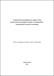 Technical Recommendations in support of the System of Environmental-Economic Accounting 2012– Experimental Ecosystem Accounting