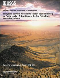 Ecosystem Services Valuation to Support Decisionmaking on Public Lands—A Case Study of the San Pedro River Watershed, Arizona