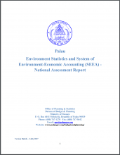 Palau Environment Statistics and System of Environment-Economic Accounting (SEEA) - National Assessment Report