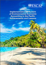Implementation of System of Environmental-Economic Accounting in the Pacific: Achievements and Lessons
