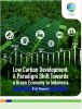The Low Carbon Development Report: A Paradigm Shift Towards a Green Economy in Indonesia