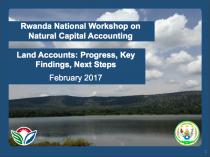 Presentation from the Rwanda National Workshop on Natural Capital Accounting Land Accounts: Progress, Key Findings, Next Steps
