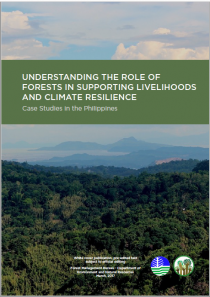 Understanding the Role of Forests in Supporting Livelihoods and Climate Resilience: Case Studies in the Philippines