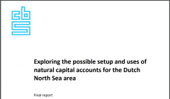 Exploring the possible setup and uses of natural capital accounts for the Dutch North Sea area